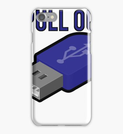 I Pull Out USB Geek iPhone Case/Skin