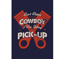 DON'T FLATTER YOURSELF COWBOY 2 Photographic Print