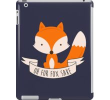Oh For Fox Sake iPad Case/Skin
