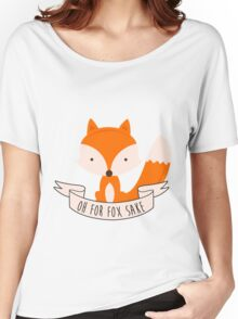 Oh For Fox Sake Women's Relaxed Fit T-Shirt