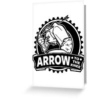 Arrow To The Knee Greeting Card