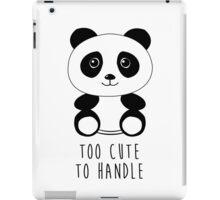 Too cute to handle panda iPad Case/Skin