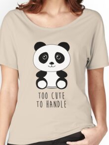 Too cute to handle panda Women's Relaxed Fit T-Shirt