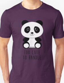 Too cute to handle panda T-Shirt