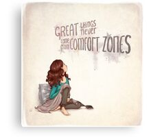 Great things never came from comfortzones Canvas Print