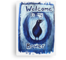 'Welcome to my Bower' Canvas Print