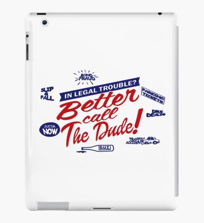 Better call The Dude iPad Case/Skin