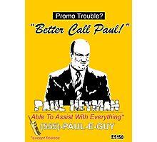 Better Call Paul E  Photographic Print