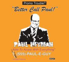 Better Call Paul E  T-Shirt