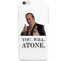 You. Will. Atone iPhone Case/Skin