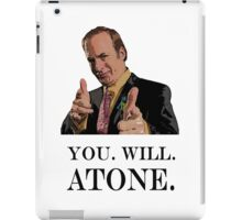 You. Will. Atone iPad Case/Skin