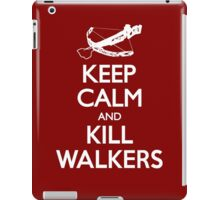 KEEP CALM AND KILL WALKERS iPad Case/Skin