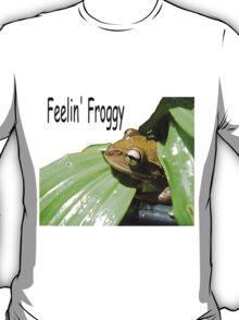 Feelin' Froggy T T-Shirt