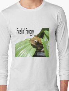 Feelin' Froggy T Long Sleeve T-Shirt