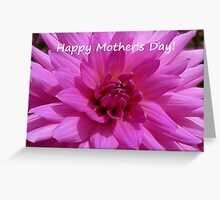 Dahlia - Happy Mother's Day! Greeting Card