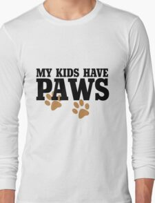 My kids have paws Long Sleeve T-Shirt
