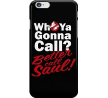 Ghostbusters Better Call Saul - Black version iPhone Case/Skin