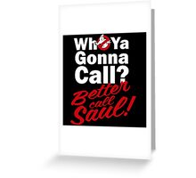 Ghostbusters Better Call Saul - Black version Greeting Card