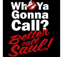 Ghostbusters Better Call Saul - Black version Photographic Print