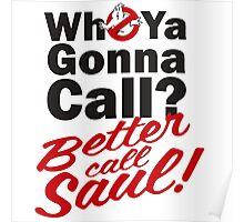 Who ya gonna call? Better call Saul Poster