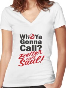 Who ya gonna call? Better call Saul Women's Fitted V-Neck T-Shirt