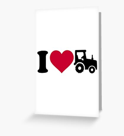 I love Tractor Greeting Card
