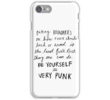 be yourself = very punk iPhone Case/Skin