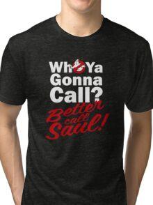 Ghostbusters Better Call Saul - Black version Tri-blend T-Shirt