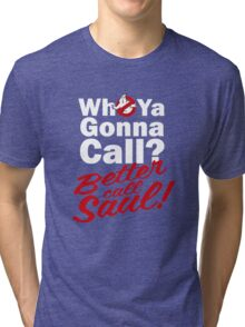 Ghostbusters Better Call Saul - Black version Tri-blend T-Shirt