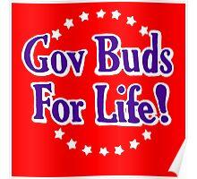 Gov Buds For Life! Poster