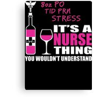 8oz PO TID PRN Stress - Nurse Humor T Shirt Canvas Print
