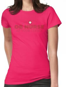 Nurse Humor - OB Nurse At Your Cervix - Funny T Shirt Womens Fitted T-Shirt