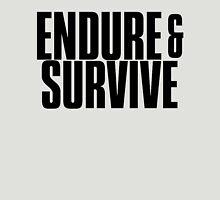 Endure and Survive Unisex T-Shirt