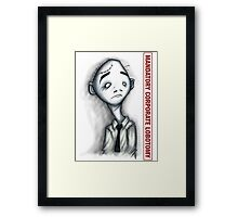Mandatory Corporate Lobotomy Framed Print