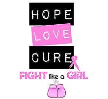 Hope Love Cure Photographic Print