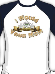 I Would Three Star Your Mom T-Shirt