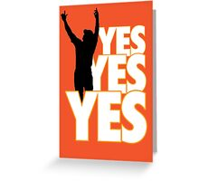 Yes Yes Yes! Greeting Card