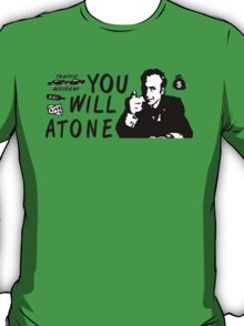 You Will Atone T-Shirt
