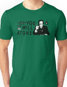 You Will Atone Unisex T-Shirt