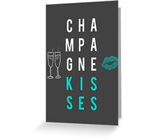Champagne Kisses Greeting Card