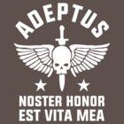 ADEPTUS: NOSTER HONOR EST VITA MEA (Warhammer) by Groatsworth
