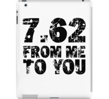7.62 From Me To You iPad Case/Skin