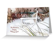 "A Throne of White ""My World Is Empty Without You"" ~ Greeting Card Greeting Card"