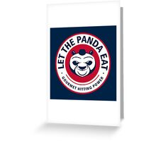 Let The Panda Eat Greeting Card