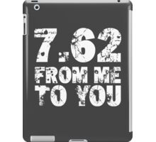 7.62 From Me To You - Dark iPad Case/Skin