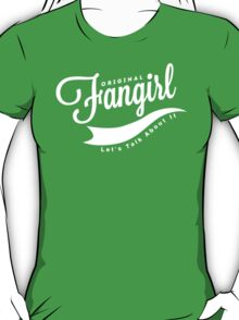 Original Fangirl - Let's Talk About It T-Shirt