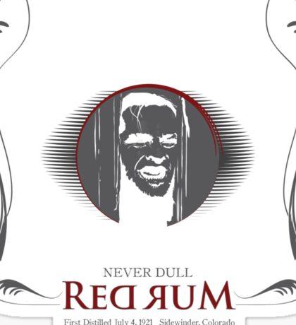 Never Dull - Torrance Brand Red Rum Sticker