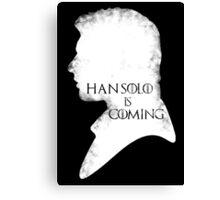 han is coming Canvas Print