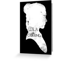 leila is coming Greeting Card