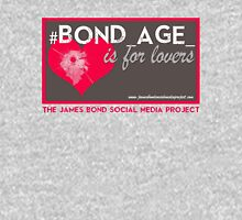 James #Bond_age_ is for lovers Unisex T-Shirt